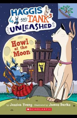 Howl at the Moon: A Branches Book (Haggis and Tank Unleashed #3), 3