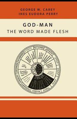 God-Man: The Word Made Flesh