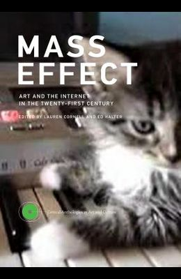 Mass Effect: Art and the Internet in the Twenty-First Century
