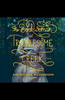 The Book Woman of Troublesome Creek Lib/E