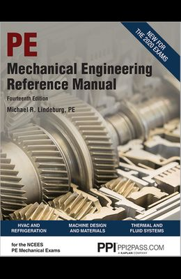 Ppi Mechanical Engineering Reference Manual, 14th Edition - Comprehensive Reference Manual for the Ncees PE Exam