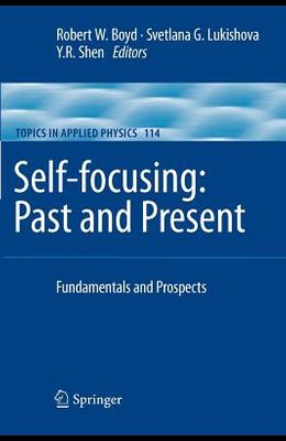 Self-Focusing: Past and Present: Fundamentals and Prospects
