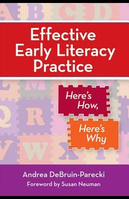 Effective Early Literacy Practice: Here's How, Here's Why