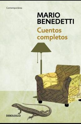 Cuentos Completos Benedetti / Complete Stories by Benedetti