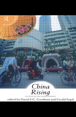 China Rising: Nationalism and Interdependence