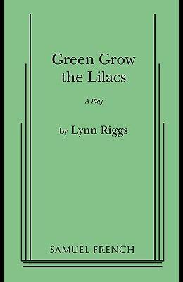 Green Grow the Lilacs