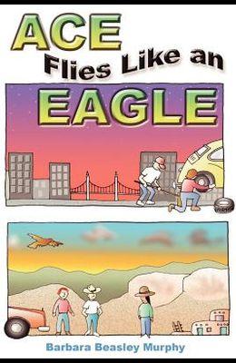 Ace Flies Like an Eagle