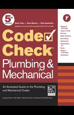Code Check Plumbing & Mechanical 5th Edition: An Illustrated Guide to the Plumbing and Mechanical Codes
