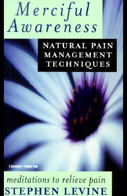 Merciful Awareness: Natural Pain Management Techniques [With 20-Page Study Guide]