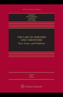 The Law of Debtors and Creditors: Text, Cases, and Problems [Connected Ebook]