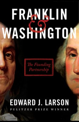 Franklin & Washington: The Founding Partnership