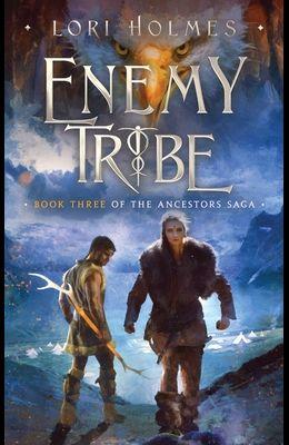 Enemy Tribe: Book 3 of The Ancestors Saga, A Fantasy Romance Series