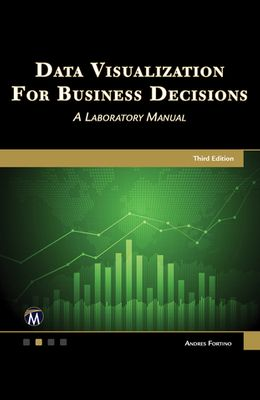Data Visualization for Business Decisions: A Laboratory Manual