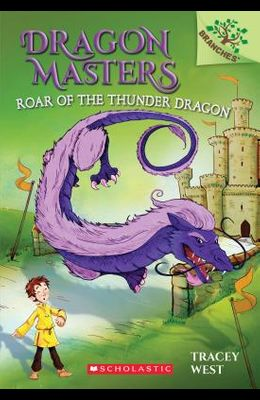 Roar of the Thunder Dragon: A Branches Book (Dragon Masters #8), 8