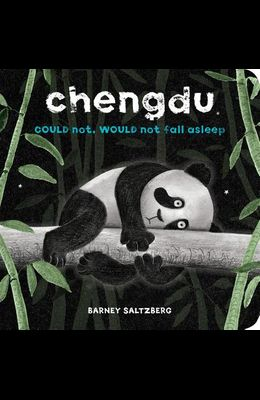 Chengdu Could Not, Would Not, Fall Asleep (a Chengdu Book)
