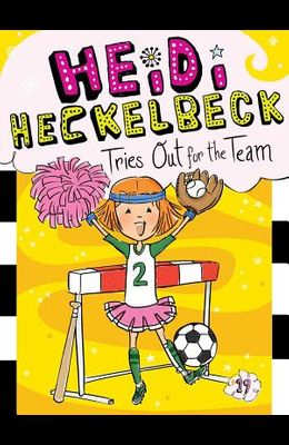 Heidi Heckelbeck Tries Out for the Team, 19