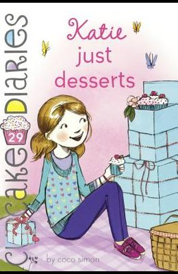 Katie: Just Desserts