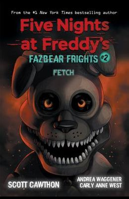 Fetch (Five Nights at Freddy's: Fazbear Frights #2), Volume 2