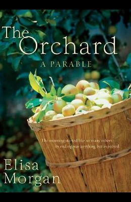 The Orchard: A Parable