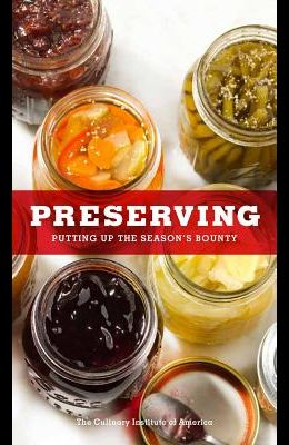 Preserving: Putting Up the Season's Bounty