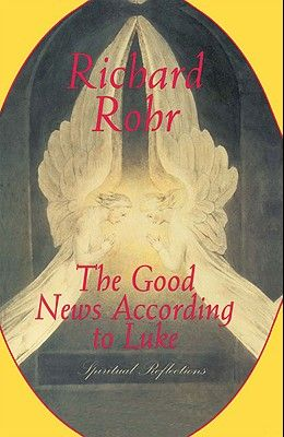 The Good News According to Luke: Spiritual Reflections