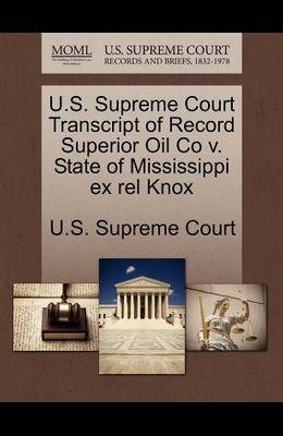 U.S. Supreme Court Transcript of Record Superior Oil Co V. State of Mississippi Ex Rel Knox