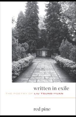 Written in Exile: The Poetry of Liu Tsung-Yuan