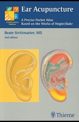 Ear Acupuncture: A Precise Pocket Atlas, Based on the Works of Nogier/Bahr