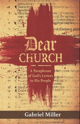 Dear Church: A Paraphrase of God's Letters to His People