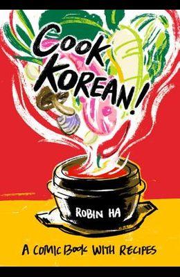 Cook Korean!: A Comic Book with Recipes [A Cookbook]