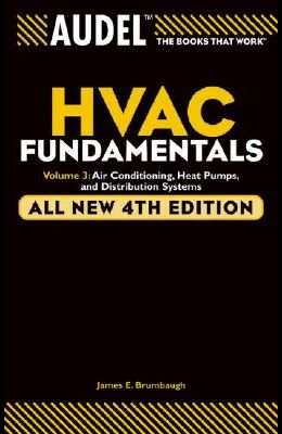 Audel HVAC Fundamentals Volume 3 Air-Conditioning, Heat Pumps, and Distribution Systems