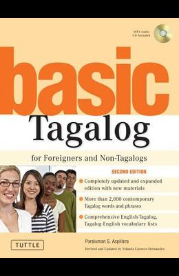 Basic Tagalog for Foreigners and Non-Tagalogs: (mp3 Audio CD Included) [With CD]