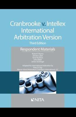 Cranbrooke V. Intellex, International Arbitration Version: Respondent Materials