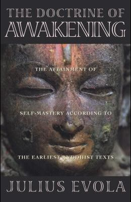 The Doctrine of Awakening: The Attainment of Self-Mastery According to the Earliest Buddhist Texts