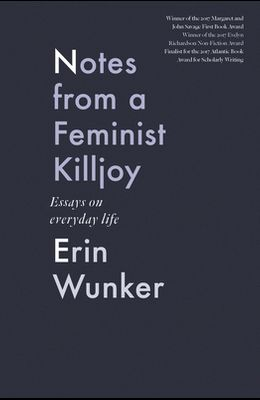 Notes from a Feminist Killjoy: Essays on Everyday Life