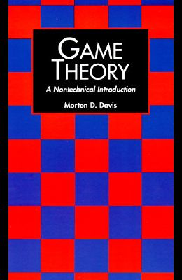 Game Theory: A Nontechnical Introduction