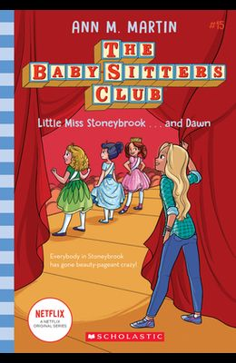 Little Miss Stoneybrook...and Dawn (the Baby-Sitters Club #15), 15