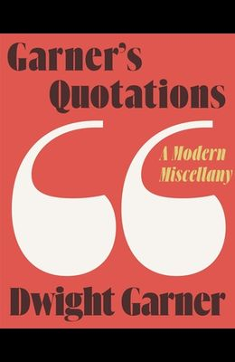 Garner's Quotations: A Modern Miscellany