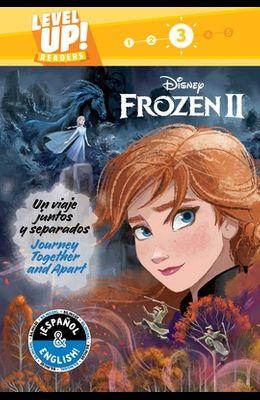 Journey Together and Apart / Un Viaje Juntos Y Separados (English-Spanish) (Disney Frozen 2) (Level Up! Readers)