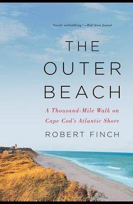 The Outer Beach: A Thousand-Mile Walk on Cape Cod's Atlantic Shore