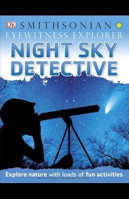 Eyewitness Explorer: Night Sky Detective: Explore Nature with Loads of Fun Activities