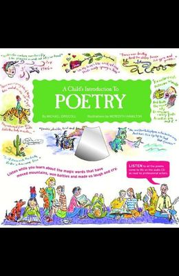 A Child's Introduction to Poetry: Listen While You Learn about the Magic Words That Have Moved Mountains, Won Battles and Made Us Laugh and Cry [With