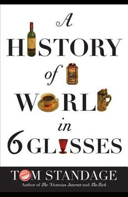 A History Of The World In Six Glasses