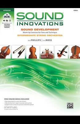Sound Innovations Sound Development: Violin: Chorales and Warm-Up Exercises for Tone, Techinique and Rhythm: Intermediate String Orchestra