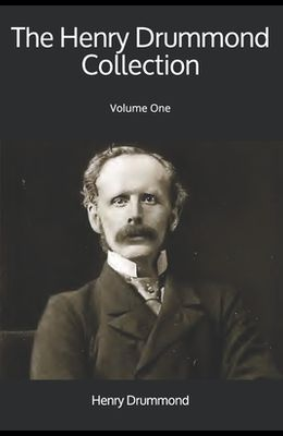 The Henry Drummond Collection: Volume One