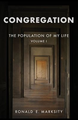 Congregation: The Population of My Life: Volume I