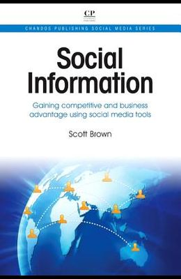 Social Information: Gaining Competitive and Business Advantage Using Social Media Tools