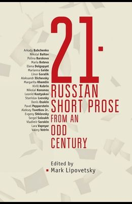 21: Russian Short Prose from the Odd Century
