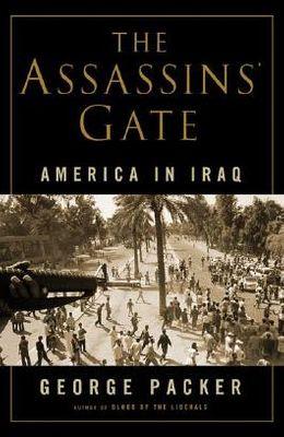 The Assassins' Gate: America in Iraq