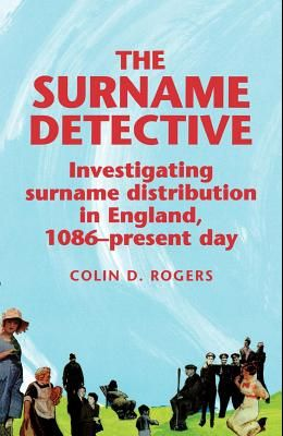 The Surname Detective: Investigating Surname Distribution in England Since 1086